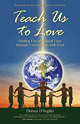 Teach Us to Love: Finding Unconditional Love through Communion with God Cover