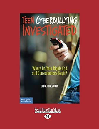 Teen Cyberbullying Investigated:: Where Do Your Rights End and Consequences Begin? Cover