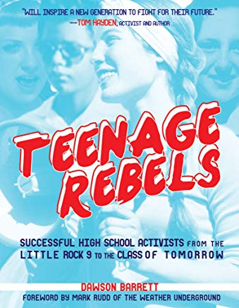 Teenage Rebels: Stories of Successful High School Activists, From the Little Rock 9 to the Class of Tomorrow (Comix Journalism) Cover