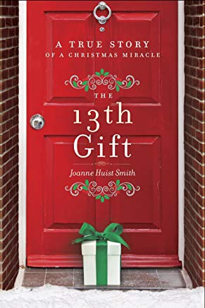 The 13th Gift: A True Story of a Christmas Miracle Cover