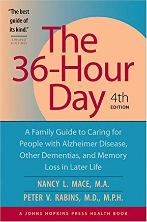 The 36-Hour Day: A Family Guide to Caring for People with Alzheimer Disease, Other Dementias, and Memory Loss in Later Life, 4th Cover