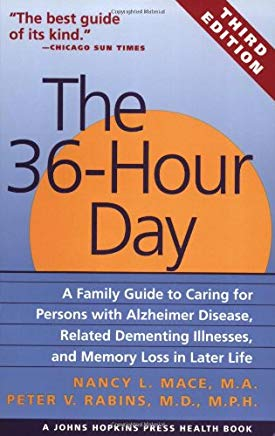 The 36-Hour Day: A Family Guide to Caring for Persons with Alzheimer Disease, Related Dementing Illnesses, and Memory Loss in Later Life Cover