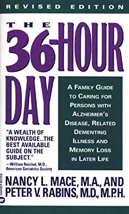 The 36-Hour Day: A Family Guide to Caring for Persons with Alzheimer Disease, Related Dementing Illnesses, and Memory Loss Later in Life Cover