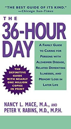 The 36-Hour Day: A Family Guide to Caring for Persons with Alzheimer Disease, Related Dementing Illnesses, and Memory Loss in Later Life (3rd Edition) Cover