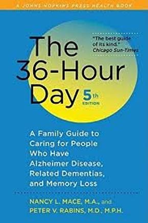 The 36-Hour Day, fifth edition: The 36-Hour Day: A Family Guide to Caring for People Who Have Alzheimer Disease, Related Dementias, and Memory Loss (A Johns Hopkins Press Health Book)5th (fifth) edition Cover