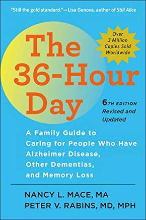 The 36-Hour Day, sixth edition: The 36-Hour Day: A Family Guide to Caring for People Who Have Alzheimer Disease, Other Dementias, and Memory Loss (A Johns Hopkins Press Health Book) Cover