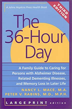 The 36-Hour Day, third edition, large print: The 36-Hour Day: A Family Guide to Caring for Persons with Alzheimer Disease, Related Dementing ... Life (A Johns Hopkins Press Health Book) Cover