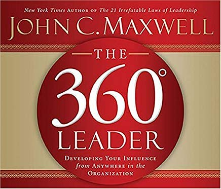 The 360 Degree Leader: Developing Your Influence from Anywhere in the Organization by John C. Maxwell (2006-01-10) Cover