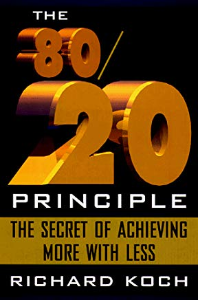 The 80/20 Principle: The Secret of Achieving More with Less Cover