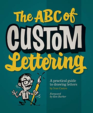 The ABC of Custom Lettering: A Practical Guide to Drawing Letters Cover