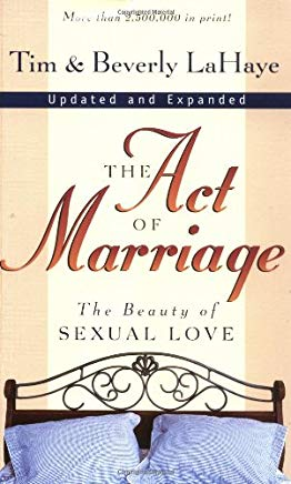 The Act of Marriage: The Beauty of Sexual Love Cover