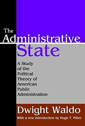 The Administrative State: A Study of the Political Theory of American Public Administration Cover