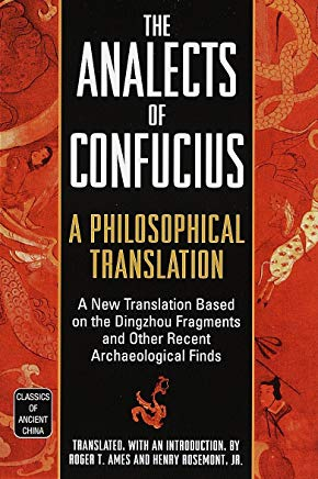 The Analects of Confucius: A Philosophical Translation (Classics of Ancient China) Cover