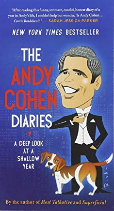 The Andy Cohen Diaries: A Deep Look at a Shallow Year Cover