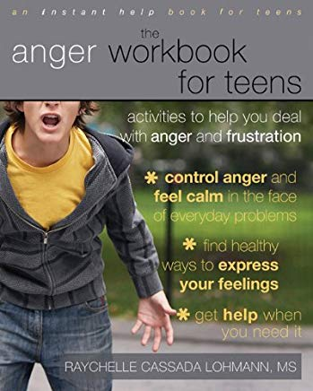 The Anger Workbook for Teens: Activities to Help You Deal with Anger and Frustration Cover