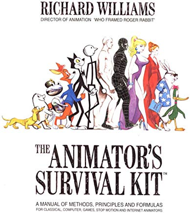 The Animator's Survival Kit: A Manual of Methods, Principles and Formulas for Classical, Computer, Games, Stop Motion and Internet Animators Cover