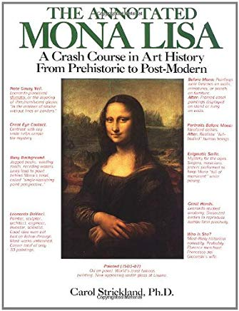 The Annotated Mona Lisa: A Crash Course in Art History from Prehistoric to Post-Modern Cover