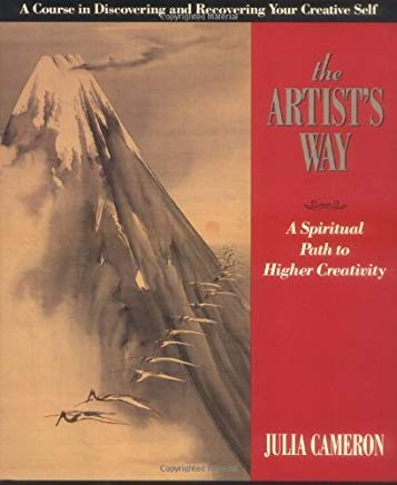 The Artist's Way : A Spiritual Path to Higher Creativity by Julia Cameron (1995-09-12) Cover