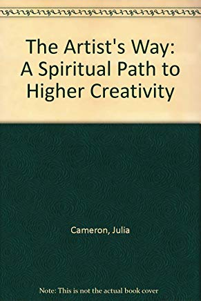 The Artist's Way: A Spiritual Path to Higher Creativity Cover