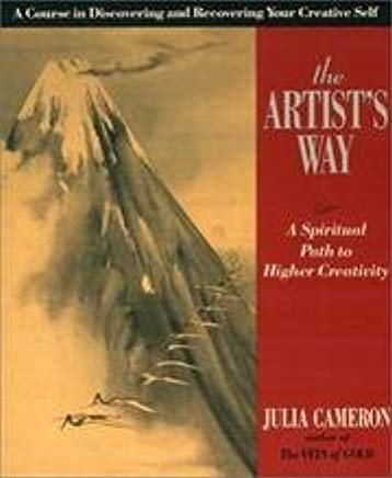 The Artist's Way a Spiritual Path to Higher Creativity Cover
