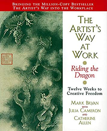 The Artist's Way at Work: Riding the Dragon Cover