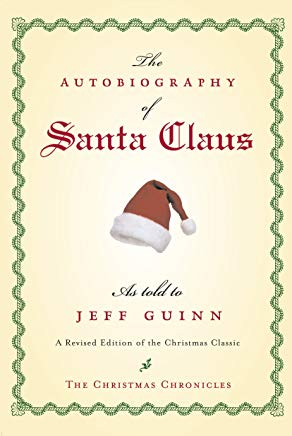 The Autobiography of Santa Claus: A Revised Edition of the Christmas Classic (The Santa Chronicles) Cover