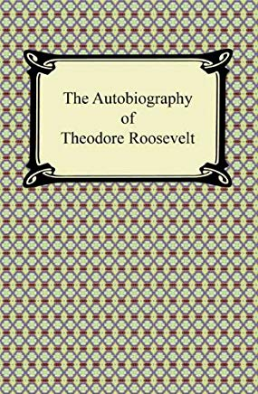 The Autobiography of Theodore Roosevelt Cover