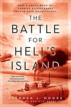 The Battle for Hell's Island: How a Small Band of Carrier Dive-Bombers Helped Save Guadalcanal Cover