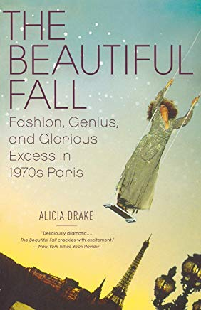 The Beautiful Fall: Fashion, Genius, and Glorious Excess in 1970s Paris Cover