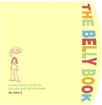 The Belly Book: A Nine-Month Journal for You and Your Growing Belly (Potter Style) Cover