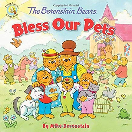 The Berenstain Bears Bless Our Pets (Berenstain Bears/Living Lights) Cover