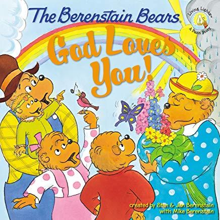 The Berenstain Bears: God Loves You! (Berenstain Bears/Living Lights) Cover
