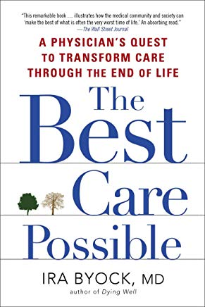 The Best Care Possible: A Physician's Quest to Transform Care Through the End of Life Cover