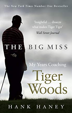 The Big Miss: My Years Coaching Tiger Woods Cover