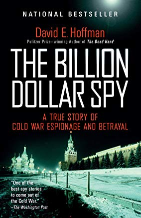 The Billion Dollar Spy: A True Story of Cold War Espionage and Betrayal Cover