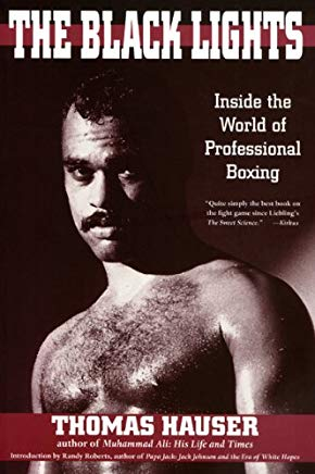 The Black Lights: Inside the World of Professional Boxing (SWEET SCIENCE: BOXING IN LITERATURE AND HISTORY) Cover