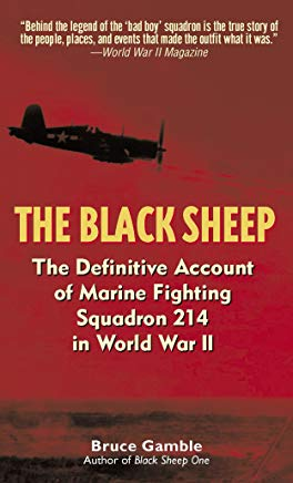 The Black Sheep: The Definitive History of Marine Fighting Squadron 214 in World War II Cover