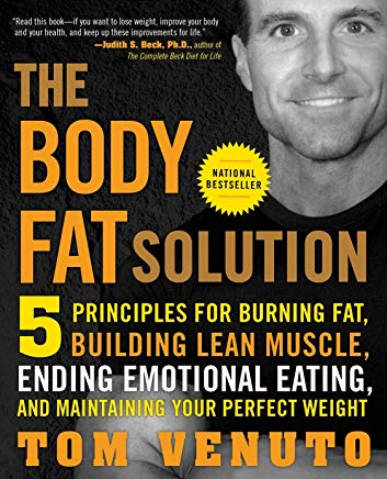 The Body Fat Solution: Five Principles for Burning Fat, Building Lean Muscle, Ending Emotional Eating, and Maintaining Your Perfect Weight Cover