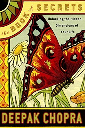 The Book of Secrets: Unlocking the Hidden Dimensions of Your Life (Chopra, Deepak) Cover