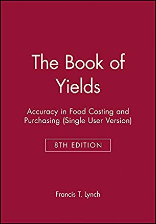The Book of Yields: Accuracy in Food Costing and Purchasing (Single User Version) Cover