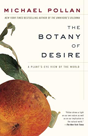 The Botany of Desire: A Plant's-Eye View of the World Cover