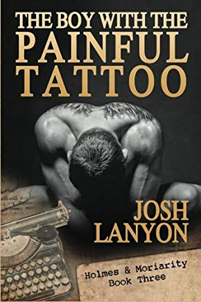 The Boy with the Painful Tattoo: Holmes & Moriarity 3 (Volume 3) Cover