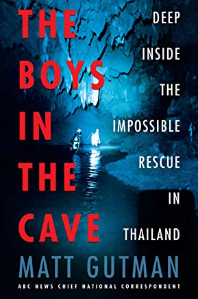 The Boys in the Cave: Deep Inside the Impossible Rescue in Thailand Cover
