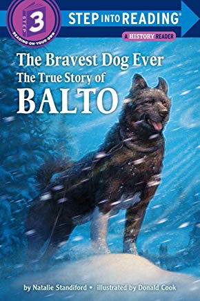 The Bravest Dog Ever: The True Story of Balto (Step into Reading) Cover