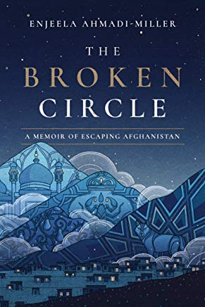 The Broken Circle: A Memoir of Escaping Afghanistan Cover