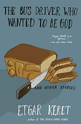The Bus Driver Who Wanted to Be God & Other Stories Cover