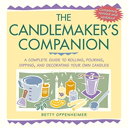 The Candlemaker's Companion: A Complete Guide to Rolling, Pouring, Dipping, and Decorating Your Own Candles Cover