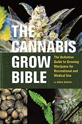The Cannabis Grow Bible: The Definitive Guide to Growing Marijuana for Recreational and Medical Use (Ultimate Series) Cover