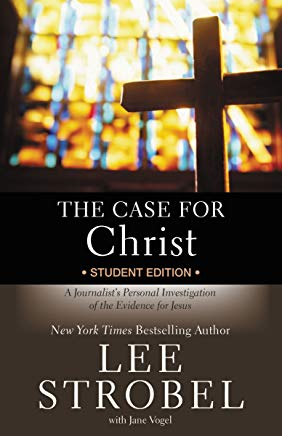 The Case for Christ  Student Edition: A Journalist's Personal Investigation of the Evidence for Jesus (Case for … Series for Students) Cover