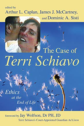 The Case of Terri Schiavo: Ethics at the End of Life Cover